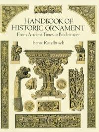 Handbook of Historic Ornament              by             Ernst Rettelbusch