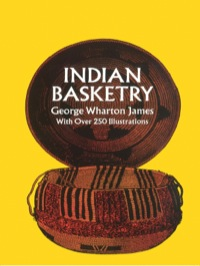 Indian Basketry              by             George W. James