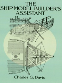 The Ship Model Builder's Assistant              by             Charles G. Davis
