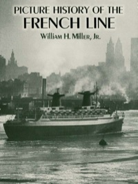 Picture History of the French Line              by             William H., Jr. Miller
