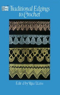 Traditional Edgings to Crochet              by             Rita Weiss