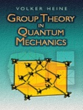 Group Theory in Quantum Mechanics 9780486174334