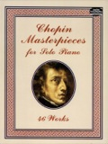 Chopin Masterpieces for Solo Piano 9780486312583