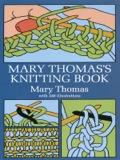Mary Thomas's Knitting Book 9780486317380
