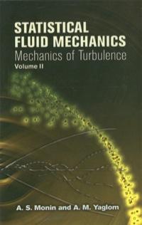 Statistical Fluid Mechanics, Volume II              by             A. S. Monin