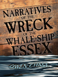 Narratives of the Wreck of the Whale-Ship Essex 9780486808796