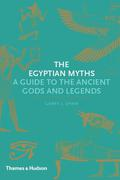 The Egyptian Myths: A Guide to the Ancient Gods and Legends 9780500772010
