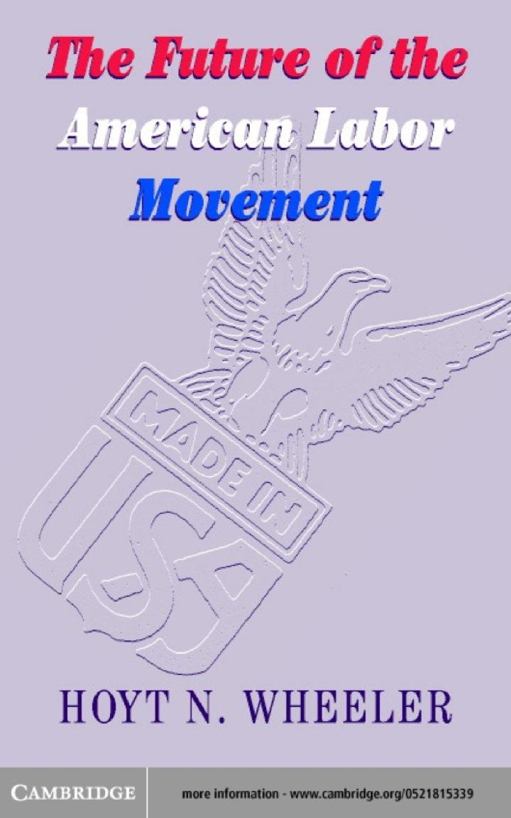 The Future of the American Labor Movement
