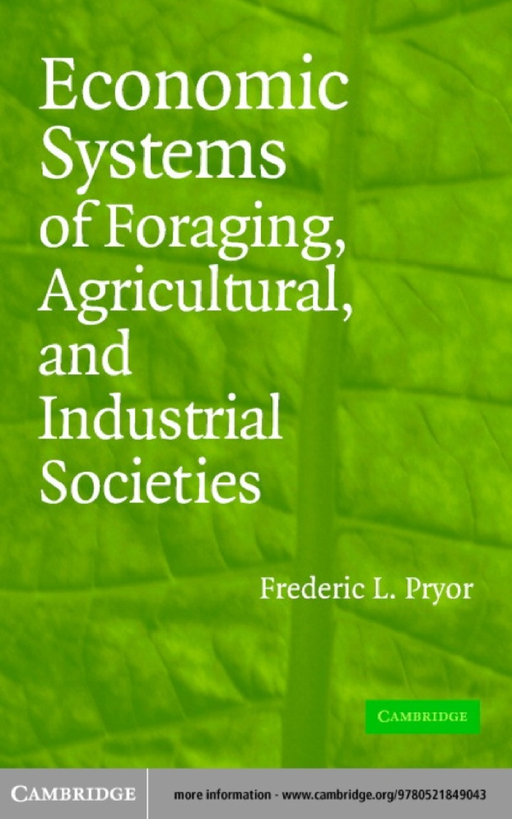 Economic Systems of Foraging, Agricultural, and Industrial Societies