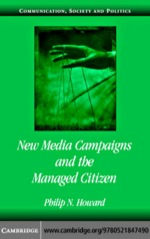"""""""New Media Campaigns and the Managed Citizen"""" (9780511138126)"""