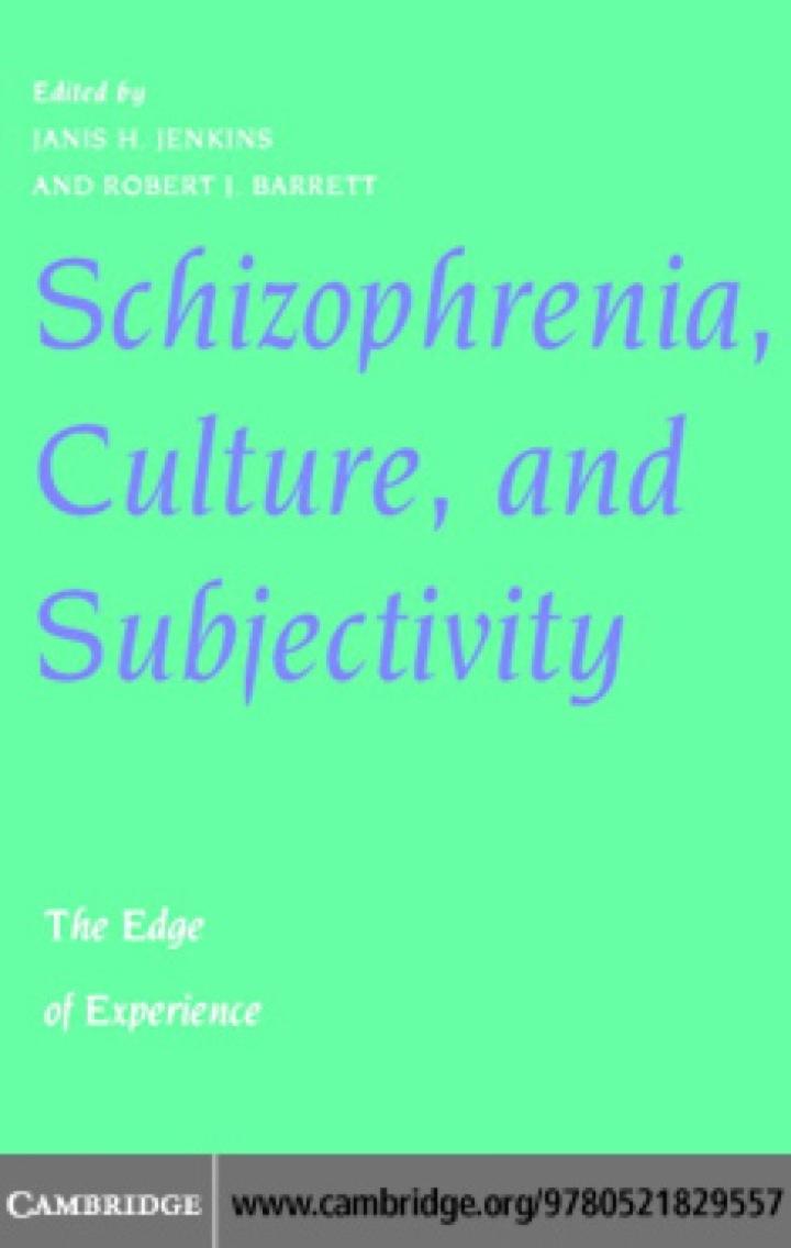 Schizophrenia, Culture, and Subjectivity