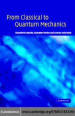 """From Classical to Quantum Mechanics"" (9780511189418)"