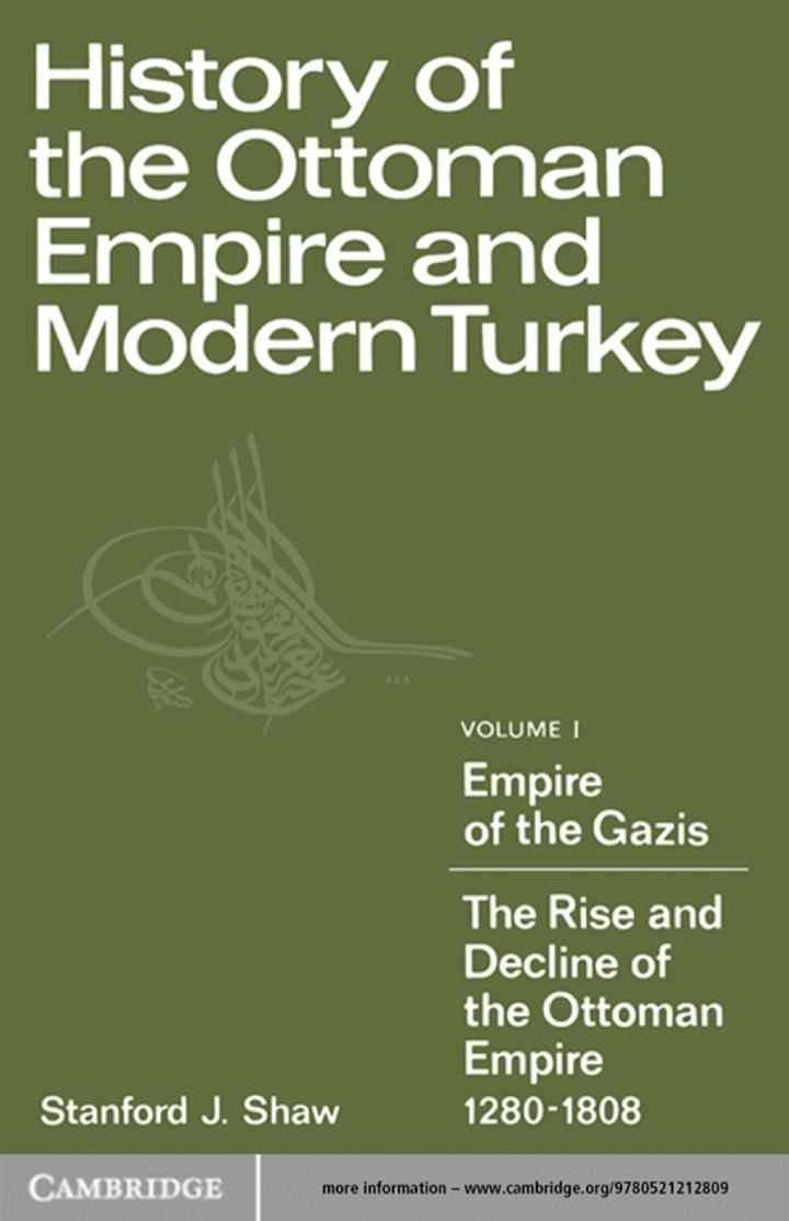 History of the Ottoman Empire and Modern Turkey: Volume 1, Empire of the Gazis: The Rise and Decline of the Ottoman Empire 1280–1808
