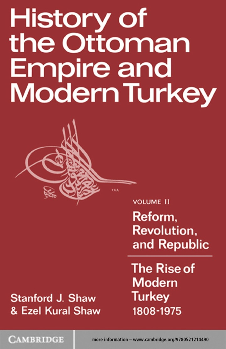 History of the Ottoman Empire and Modern Turkey: Volume 2, Reform, Revolution, and Republic: The Rise of Modern Turkey 1808–1975