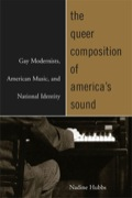 The Queer Composition of America's Sound 9780520937956
