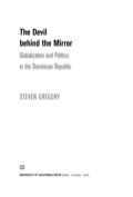 The Devil behind the Mirror: Globalization and Politics in the Dominican Republic 9780520940123