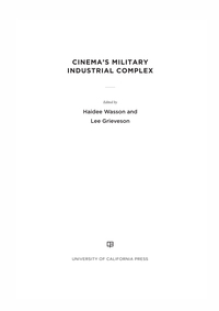 Cinema's Military Industrial Complex              by             Haidee Wasson
