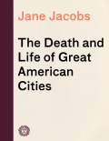 The Death and Life of Great American Cities 9780525432852