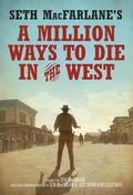 Seth MacFarlane's A Million Ways to Die in the West 9780553391688