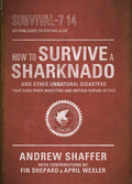 How to Survive a Sharknado and Other Unnatural Disasters 9780553418149