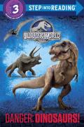 Danger: Dinosaurs! (Jurassic World) 9780553536898