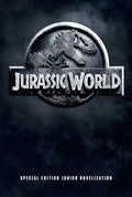 Jurassic World Special Edition Junior Novelization (Jurassic World) 9780553536911