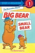 The Berenstain Bears' Big Bear, Small Bear 9780553536973