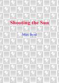 Shooting the Sun 9780553898736
