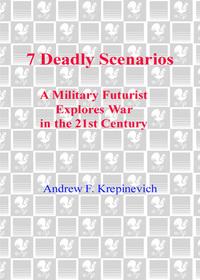 7 Deadly Scenarios: A Military Futurist Explores War in the 21st Century