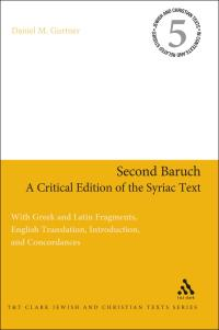 Second Baruch: A Critical Edition of the Syriac Text              by             Daniel M. Gurtner