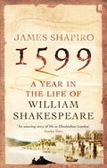 1599: A Year in the Life of William Shakespeare 9780571266425