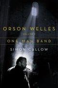 Orson Welles, Volume 3: One-Man Band 9780698195530