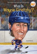 Who Is Wayne Gretzky? 9780698198890