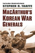 MacArthur's Korean War Generals 9780700622221
