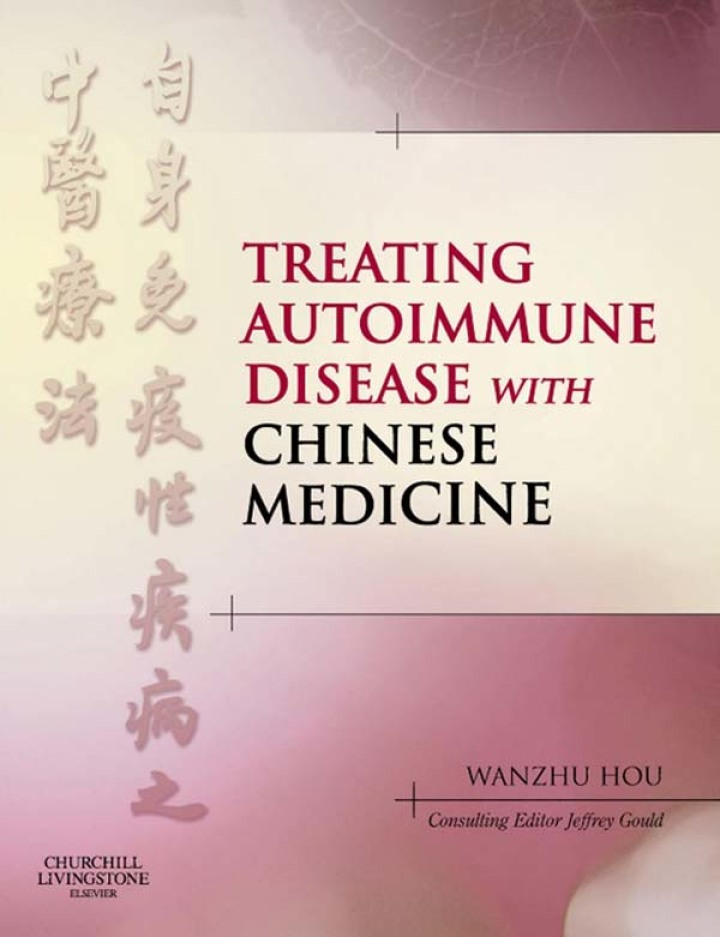 Treating Autoimmune Disease with Chinese Medicine E-Book