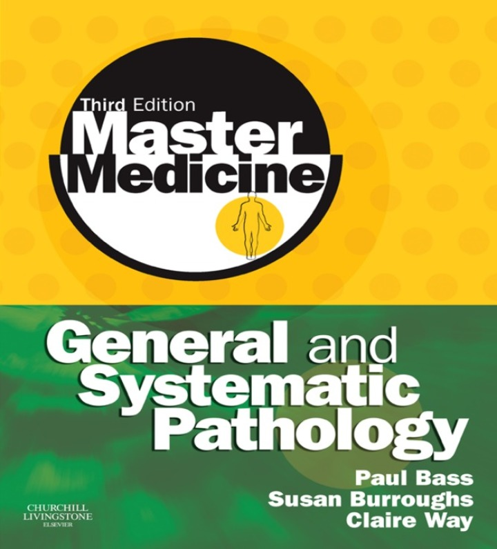 Master Medicine: General and Systematic Pathology E-Book