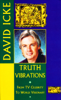 Truth Vibrations – David Icke's Journey from TV Celebrity to World Visionary 9780717163496