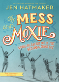 Of Mess and Moxie 9780718031862