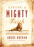 Living a Mighty Faith 9780718076160