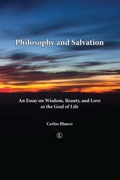 Philosophy and Salvation: An Essay on Wisdom, Beauty, and Love as the Goal of Life 9780718841508
