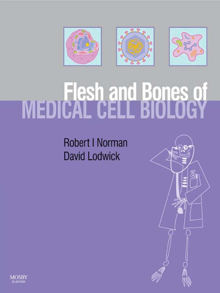 The Flesh and Bones of Medical Cell Biology E-Book