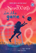 Never Girls #12: In the Game (Disney: The Never Girls) 9780736435284