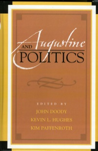 Augustine and Politics              by             Doody, John; Paffenroth, Kim; Hughes, Kevin L.