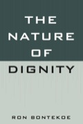 The Nature of Dignity 9780739132647