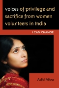 Voices of Privilege and Sacrifice from Women Volunteers in India 9780739138533