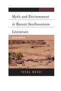 Myth and Environment in Recent Southwestern Literature: Healing Narratives 9780739184967
