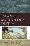 Japanese Mythology in Film 9780739190937