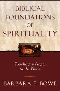 Biblical Foundations of Spirituality              by             Bowe, Barbara E.
