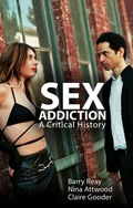 Sex Addiction: A Critical History 9780745698052