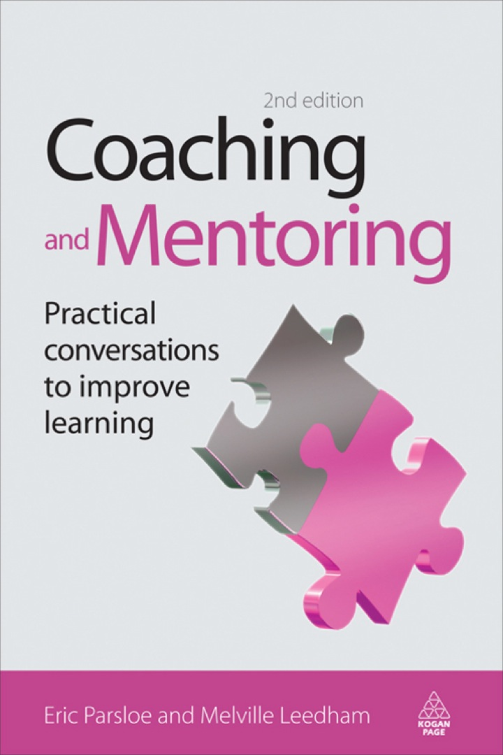 Coaching and Mentoring: Practical Conversations to Improve Learning